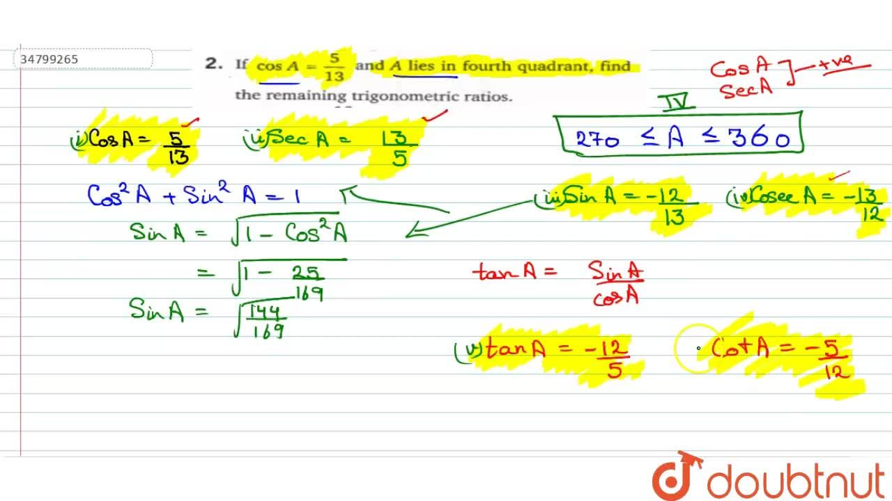 Solution for If  cosA=5,13 and A lies in fourth quadrant, fin