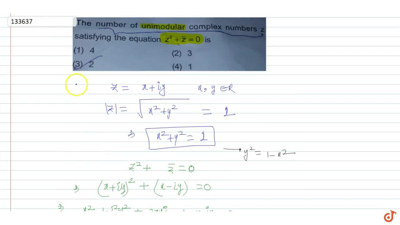 The number of unimodular complex numbers z satisfying the equation z^2+bar z = 0 is