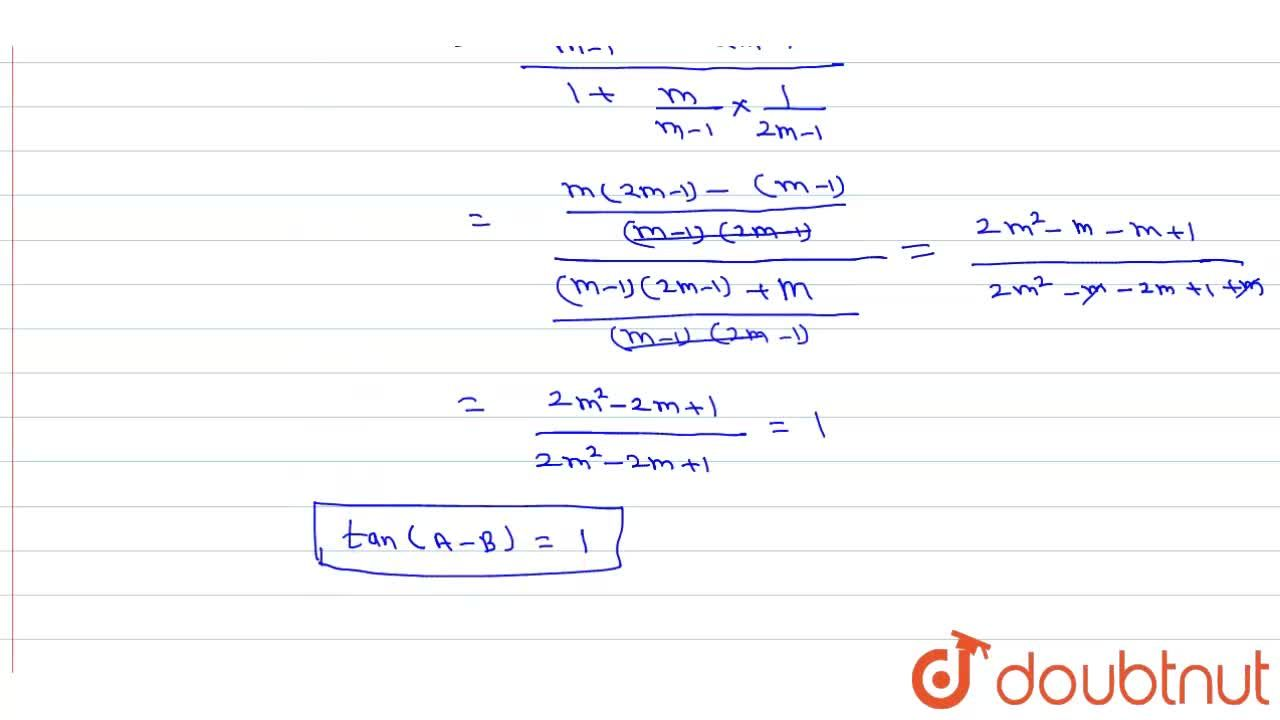 If tanA=m,(m-1) and tanB=1,(2m-1), find the value of (tanA-B).