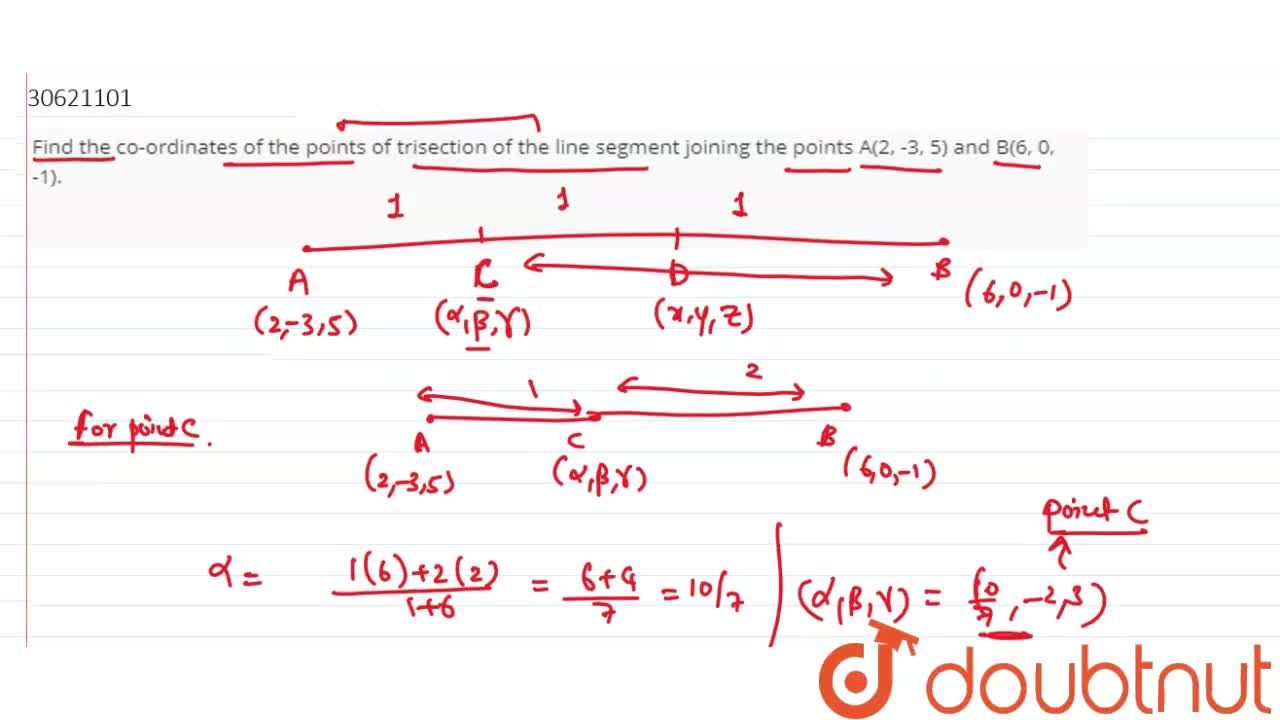 Find the co-ordinates of the points of trisection of the line segment joining the points A(2, -3, 5) and B(6, 0, -1).