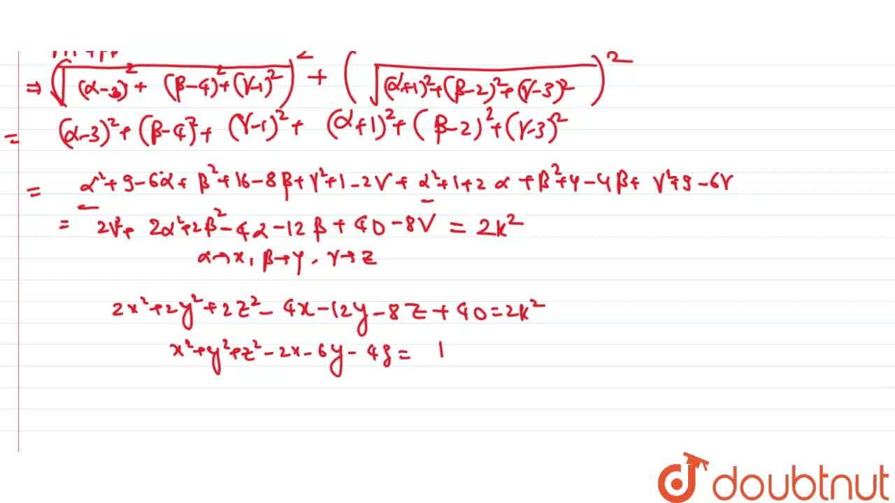 Solution for If A(3,4,1) and B(-1,2,3) are two points, then fin