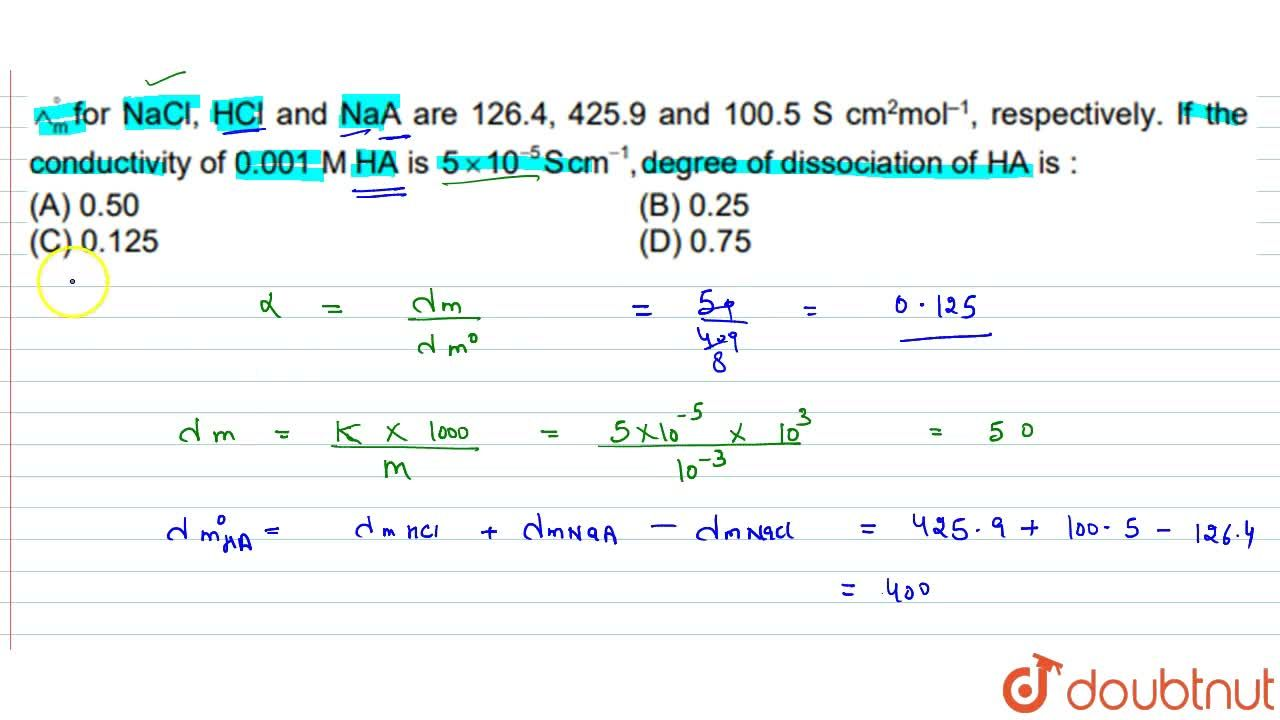 Solution for ^^_(m)^(@) for NaCI,HCI and NaA are 126.4,4