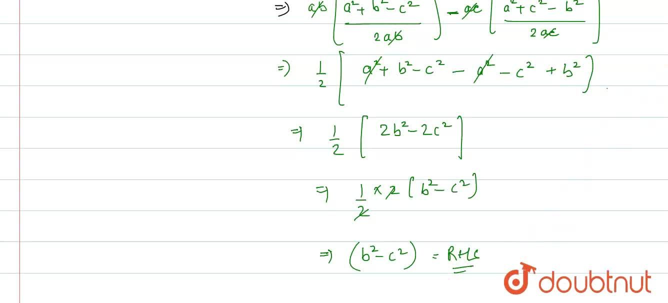 Solution for In DeltaABC, prove that: <br> a(bcosC-(c)cosB)=