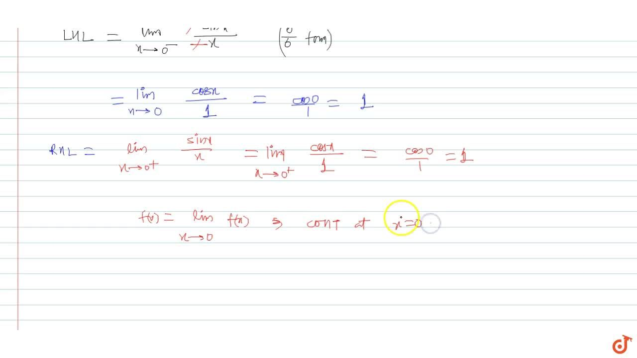 Prove that  f(x) = {sinx,x ; x != 0 and  1 ; x=0. is continuous at x=0.