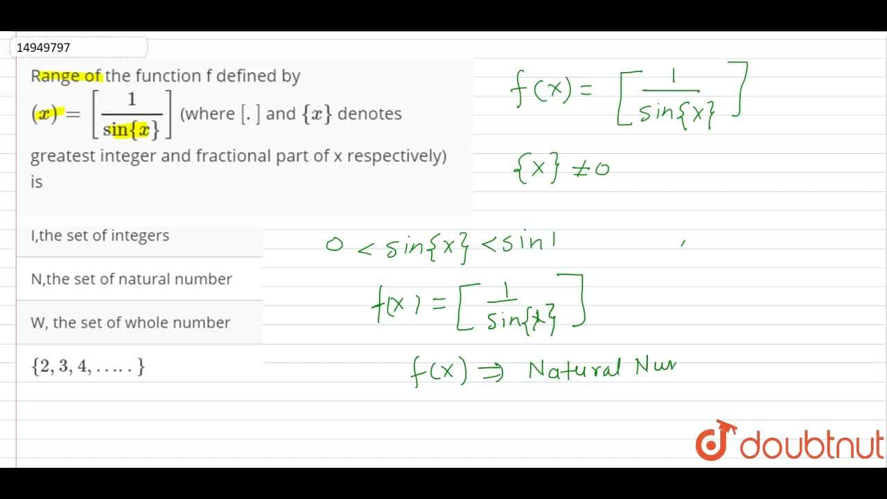 Solution for Range of the function f defined by <br> (x) =[(1)