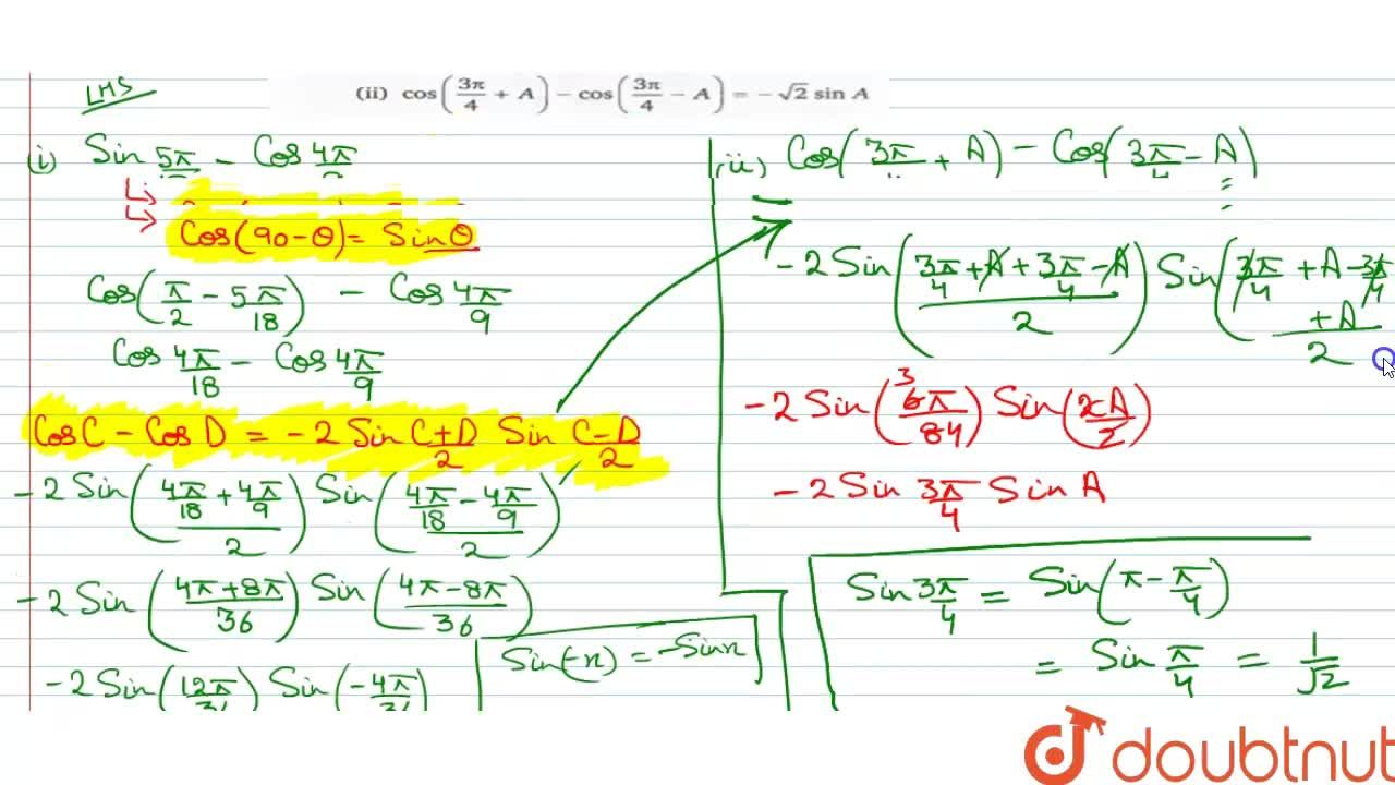 Solution for Prove that: <br> i) sin(5pi),(18) - cos(4pi),(9)