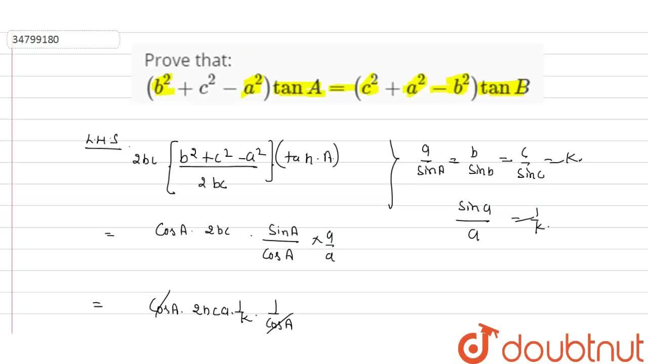 Solution for Prove that: <br> (b^(2)+c^(2)-a^(2))tanA=(c^(2)+a