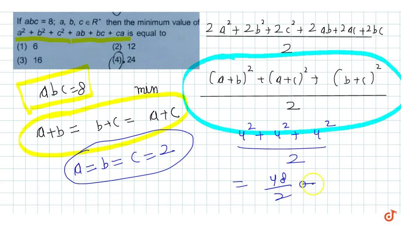 If  abc = 8; a, b , c in R^+  then the minimum value of  a^2 + b^2 + c^2 + ab + bc + ca is equal to