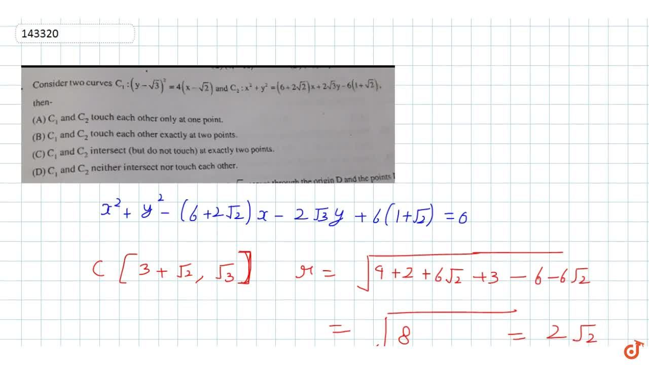 Solution for Consider two curves C_1 : ( y - sqrt3)^2 = 4 (x-