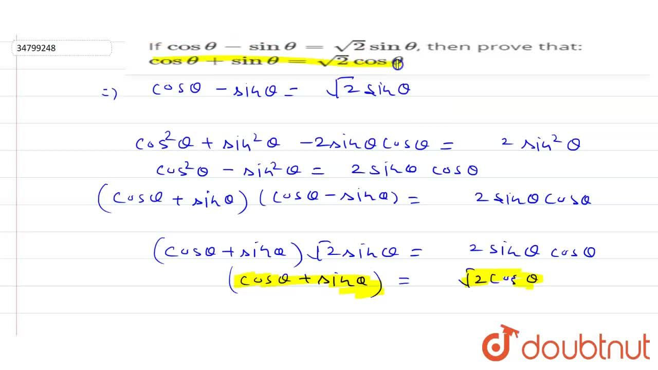 If costheta-sintheta=sqrt(2)sintheta, then prove that: <br> costheta+sintheta=sqrt(2)costheta