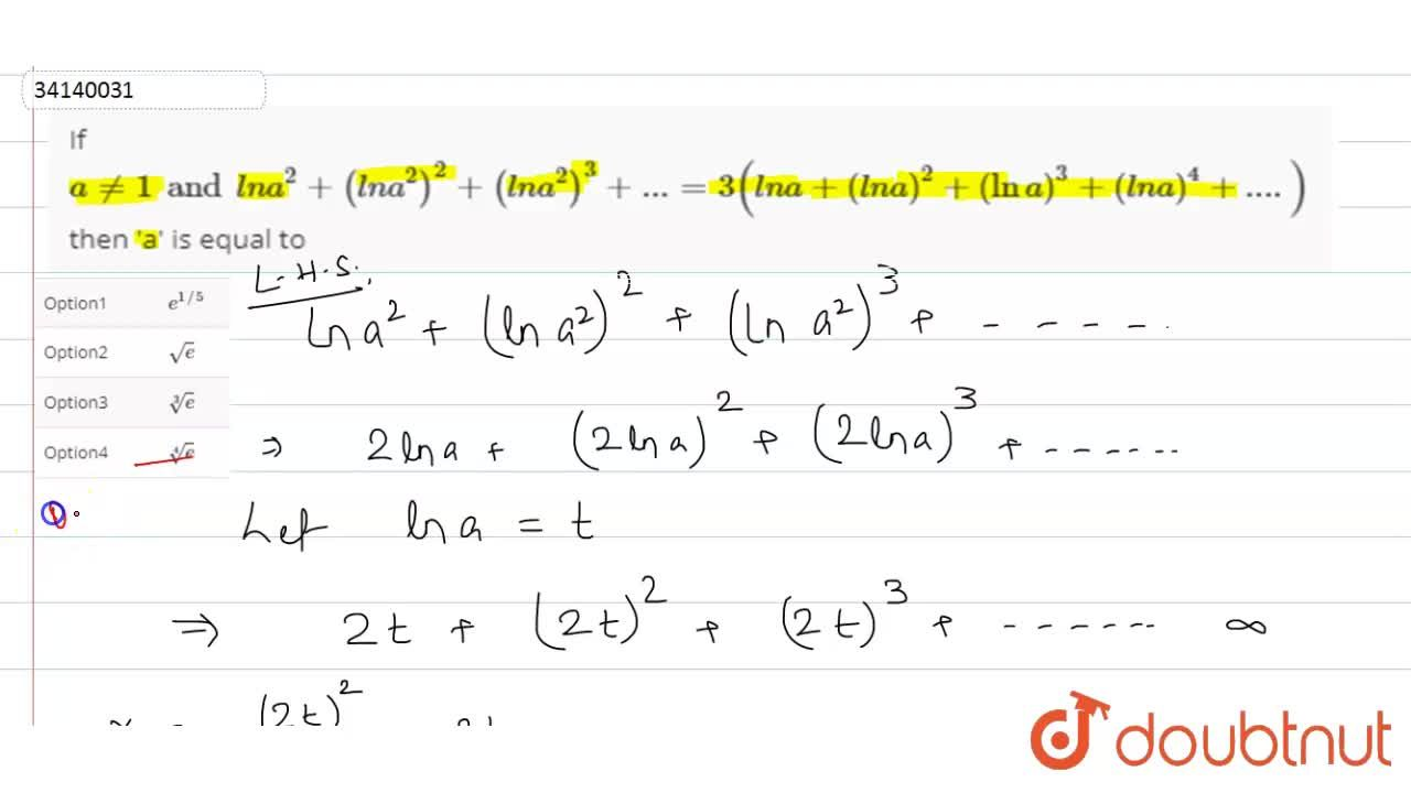 Solution for If a != 1 and l n a^(2) + (l n a^(2))^(2) + (l n