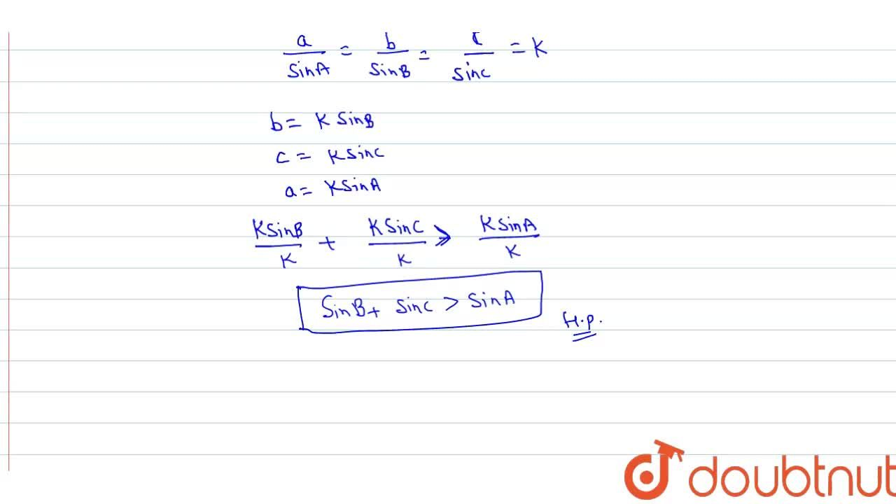 Solution for In DeltaABC, prove that: sinB+sinC gt sinA