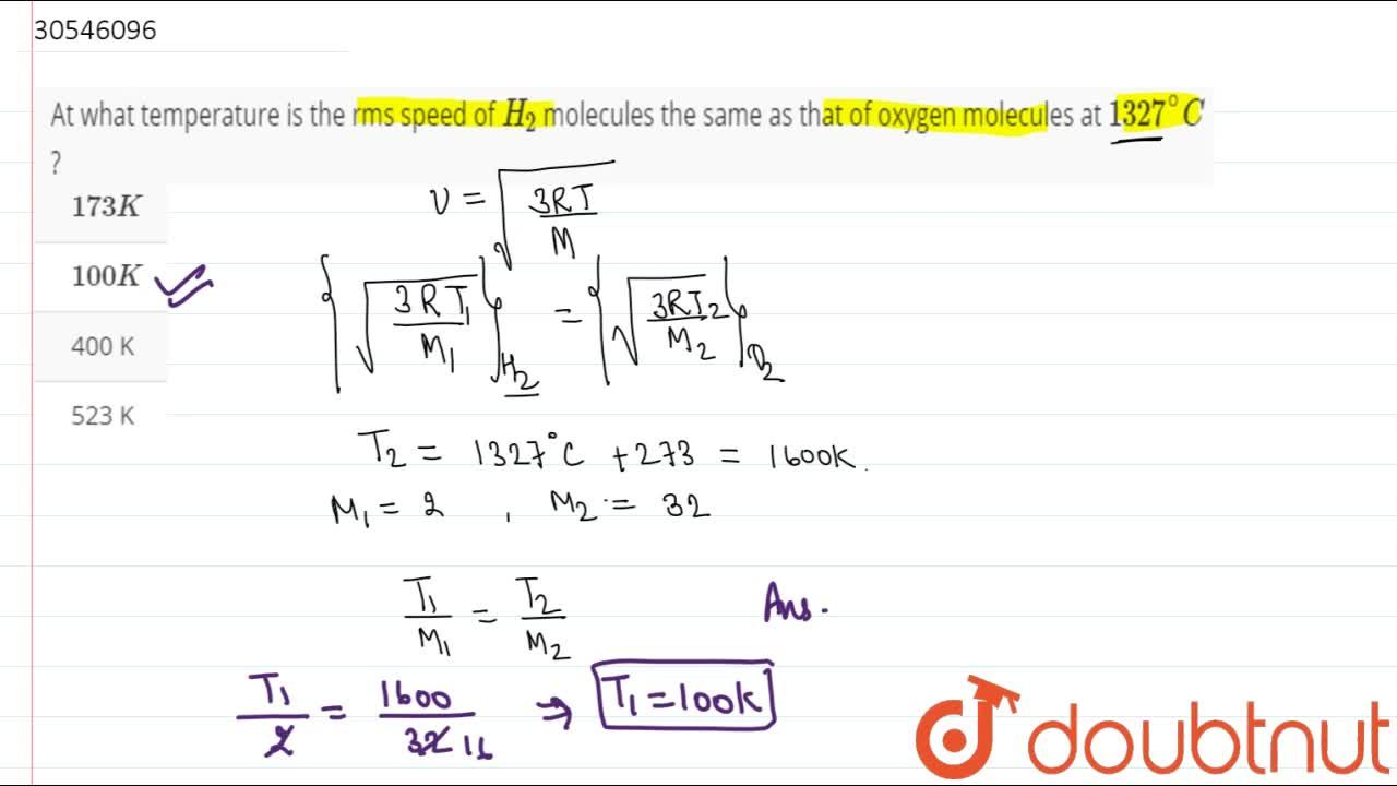 Solution for At what temperature is the rms speed of H_(2) mo