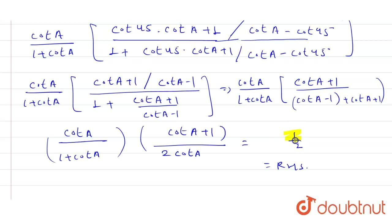 Solution for If A+B=225^(@), prove that: <br> (cotA),(1+cotA