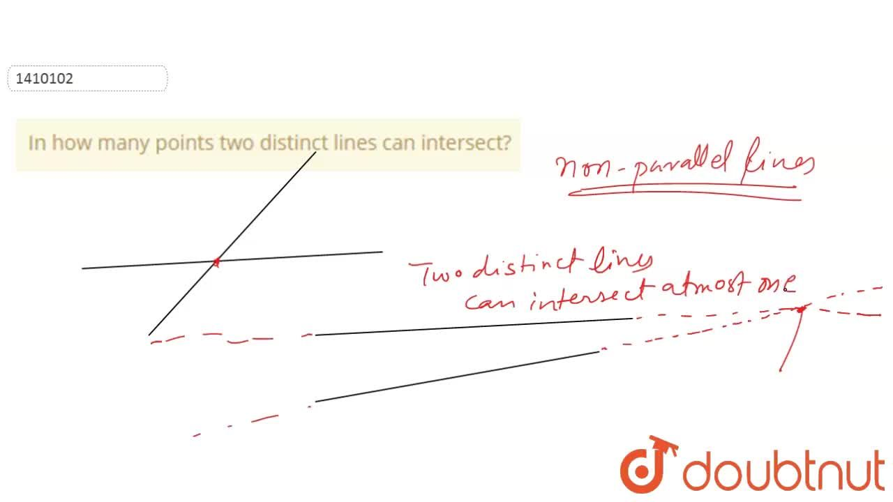 Solution for In how many points two   distinct lines can inter