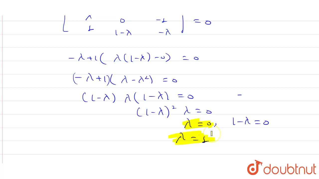 The system of linear equations: <br> x+lambday-z=0 <br> lamdax-y-z=0 <br> x+y-lambdaz=0 <br> has non-trivial solutoin for: