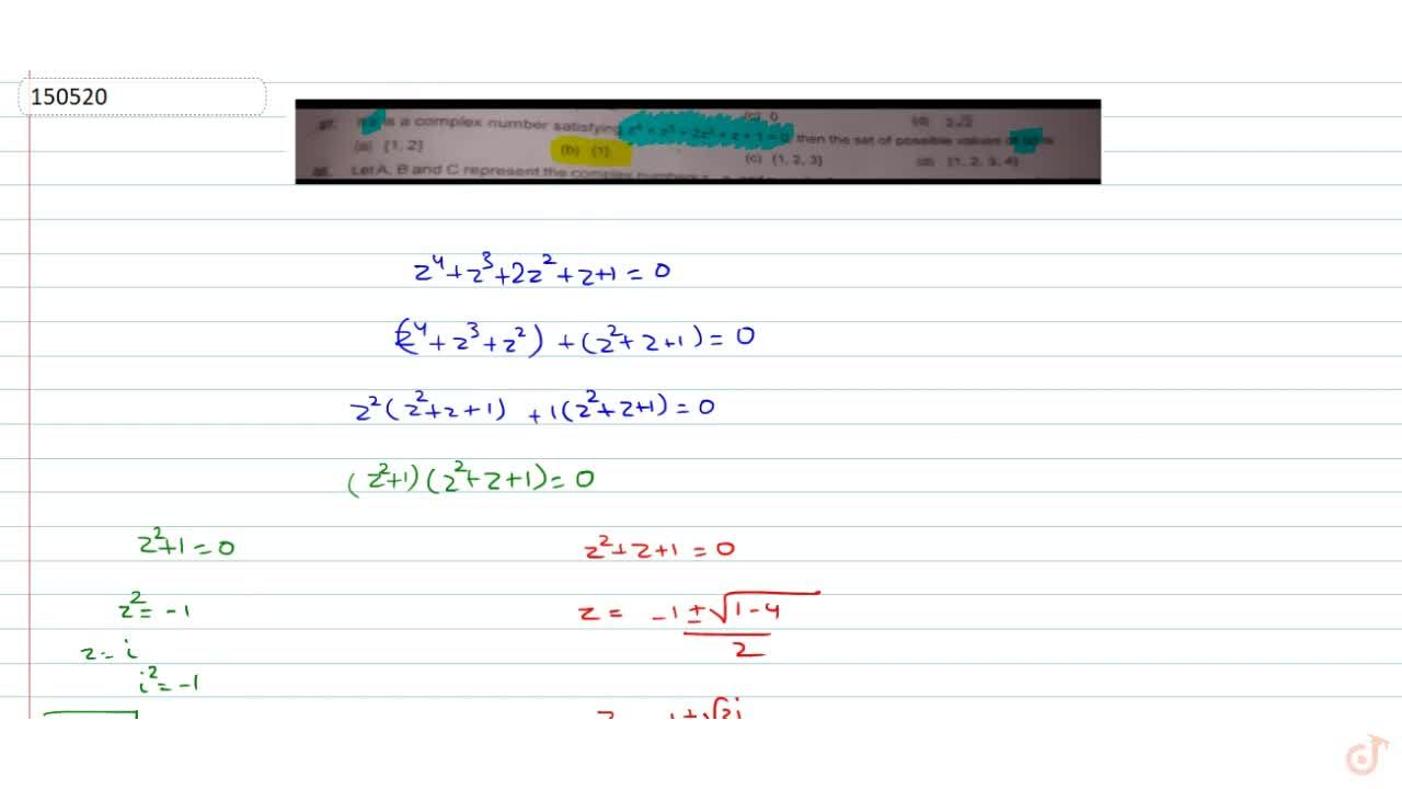 Solution for If z is a complex number satisfying z^4+z^3+2z^