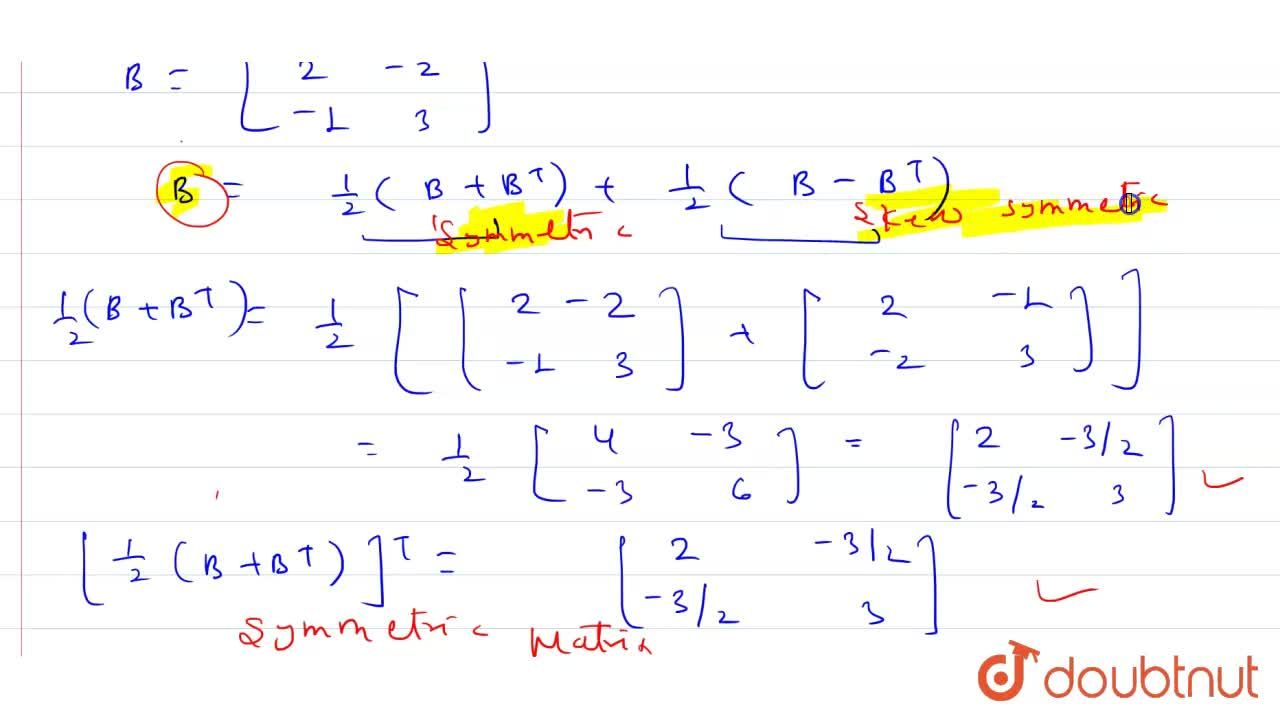 Solution for Express the matrix B=[{:(,2,-2,),(,-1,3,):}] as