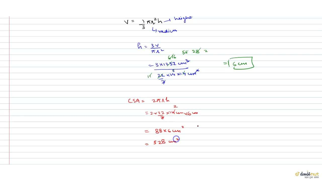 Solution for The volume of a right circular cone is 1232 cm^3.
