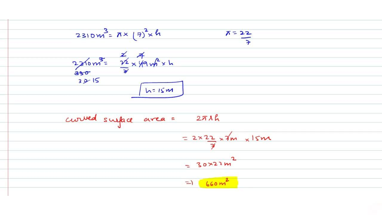 Solution for The volume of a right circular cylinder is 2310 m