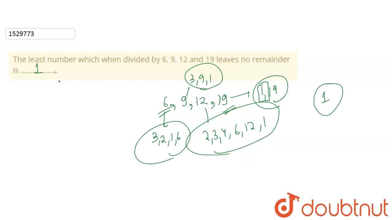 Solution for The least number which when divided by 6, 9, 12