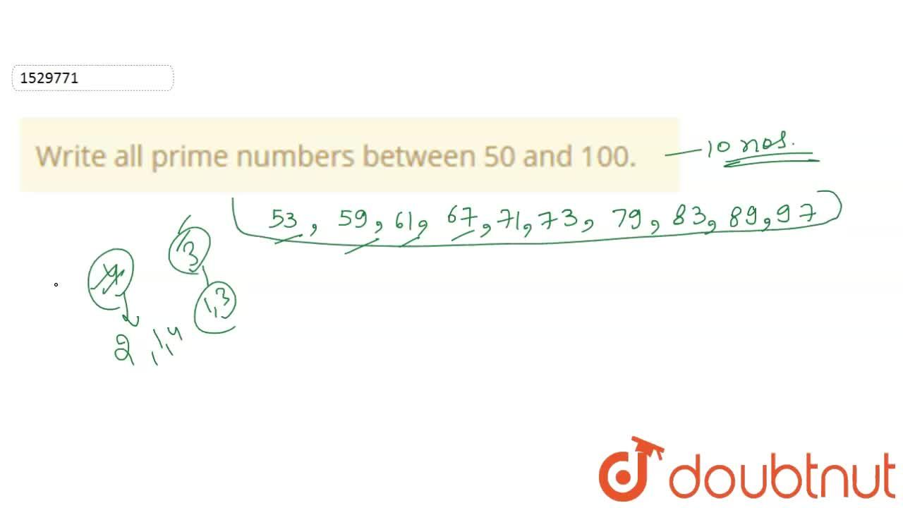 Solution for Write all prime numbers between 50 and 100.