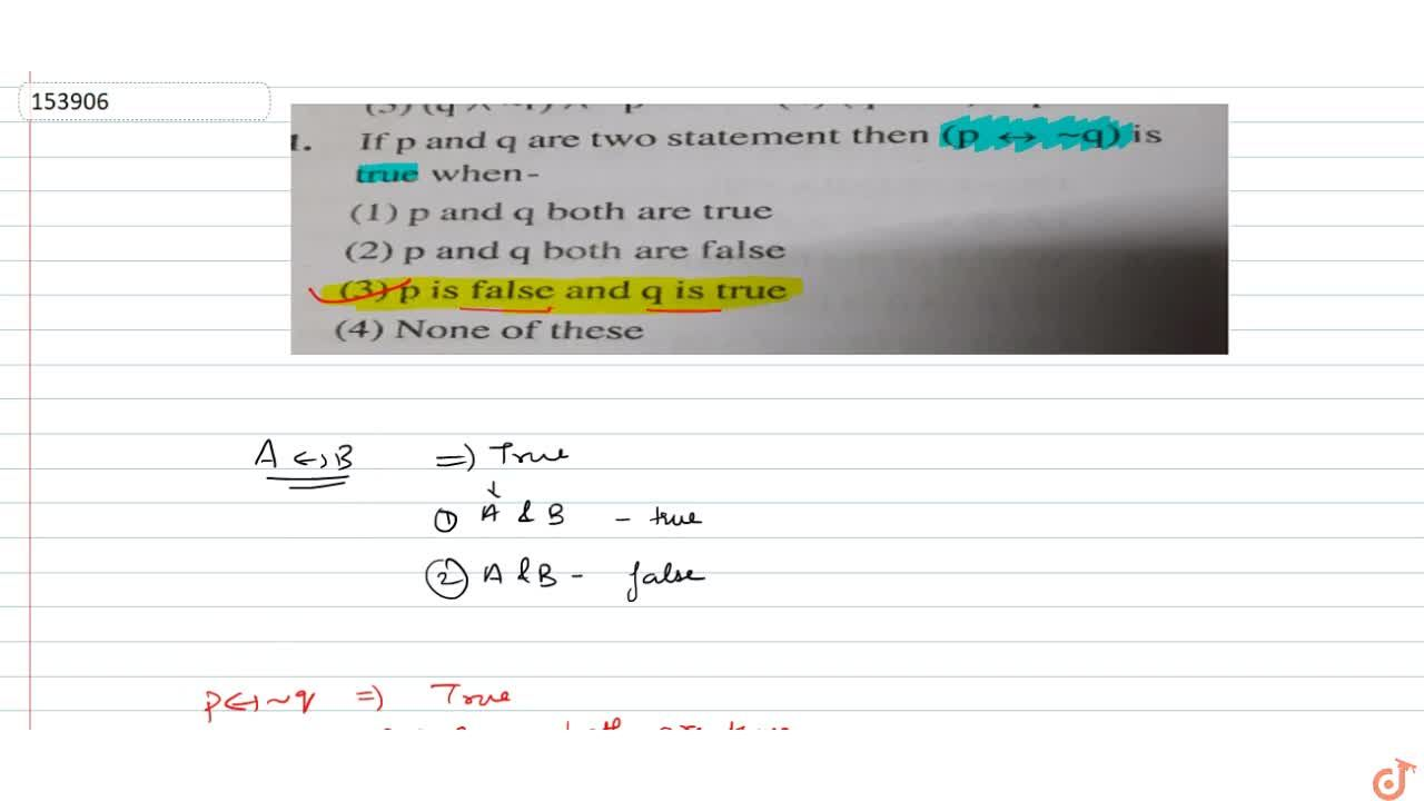Solution for If p and q are two statements then (p < -> ~ q)