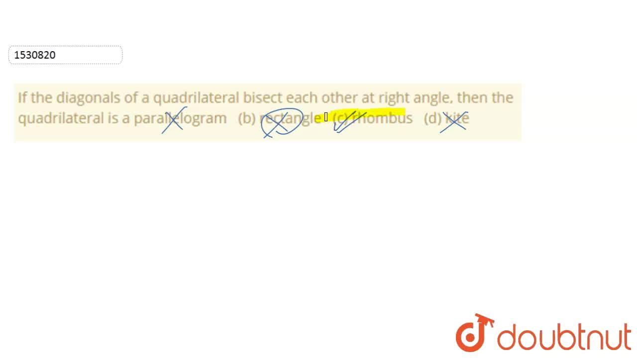 Solution for If the diagonals of a quadrilateral bisect each ot