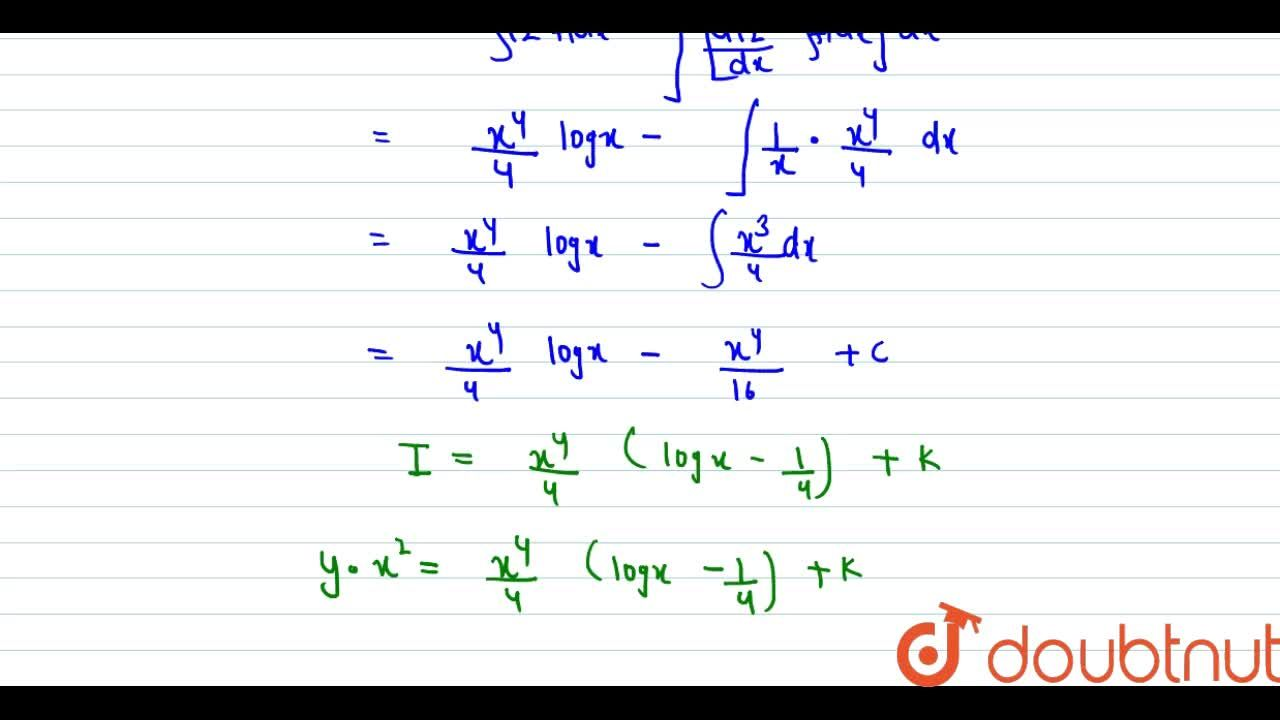 Find the general solution of the following differential equations <br> x(dy),(dx)+2y=x^(2)logx
