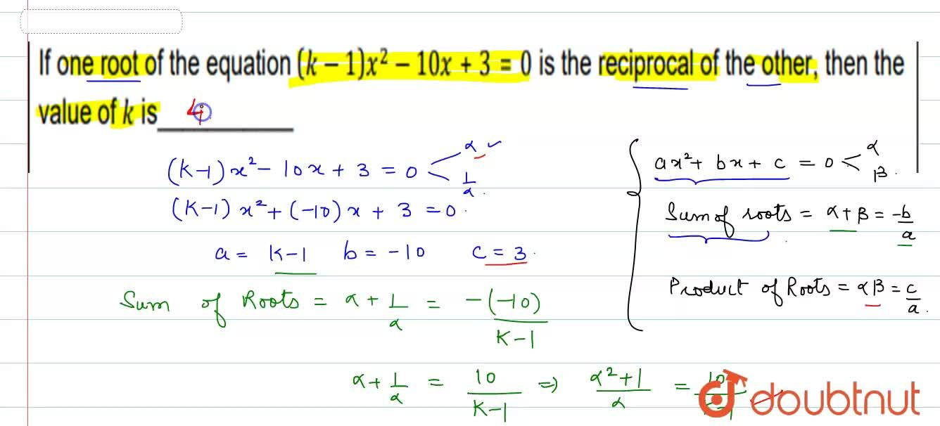 Solution for If  one  root of the equation (k-1)x^(2) - 10x+ 3