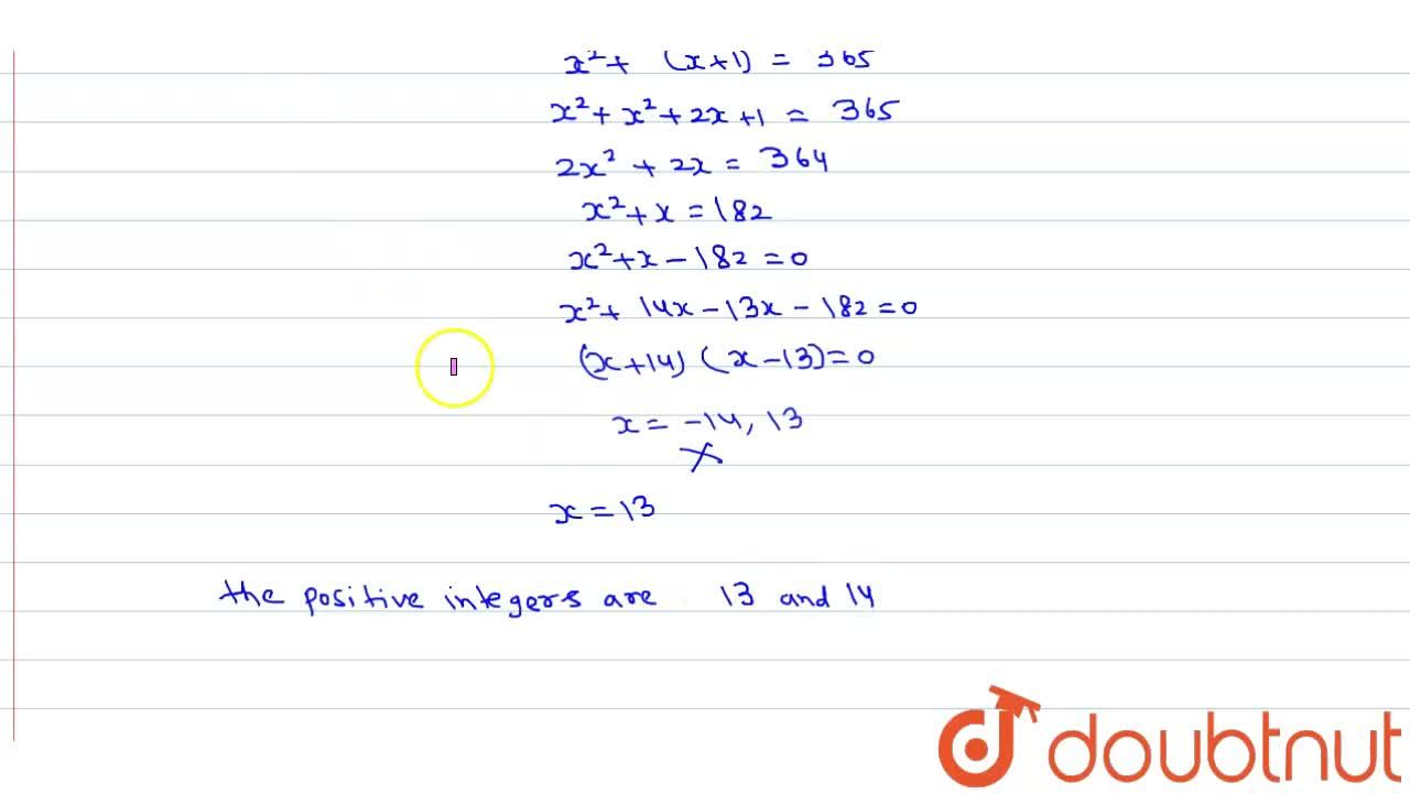 Solution for Find two consecutive positive integers sum of whos