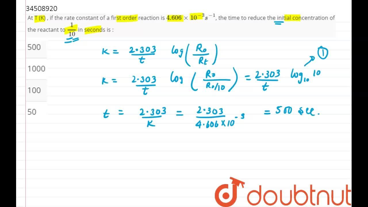 Solution for At T (K) , if the  rate constant of a first order