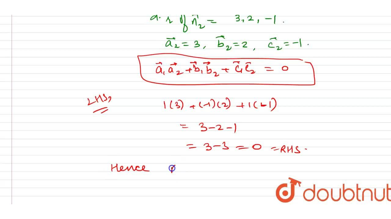 Show that the normal to the following planes are perpendicular to each other. x-y+z-2=0\ a n d\ 3x+2y-z+4=0