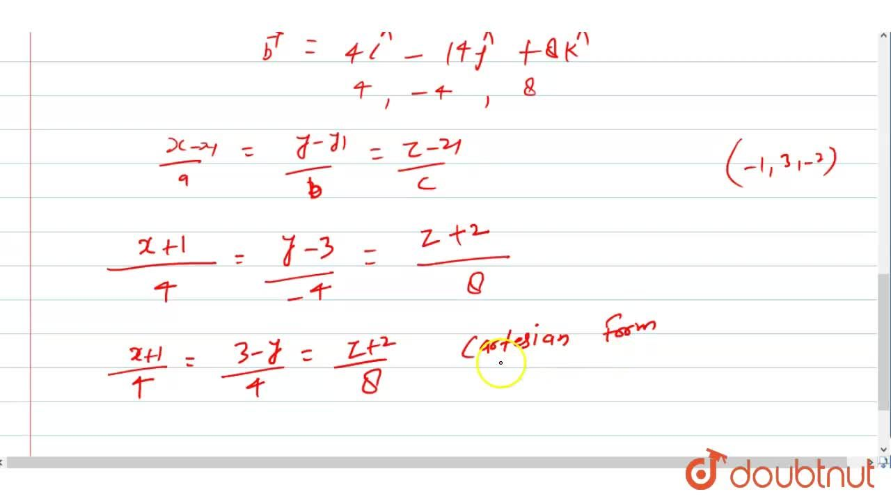 Solution for Find the Cartesian equations of the line passing t