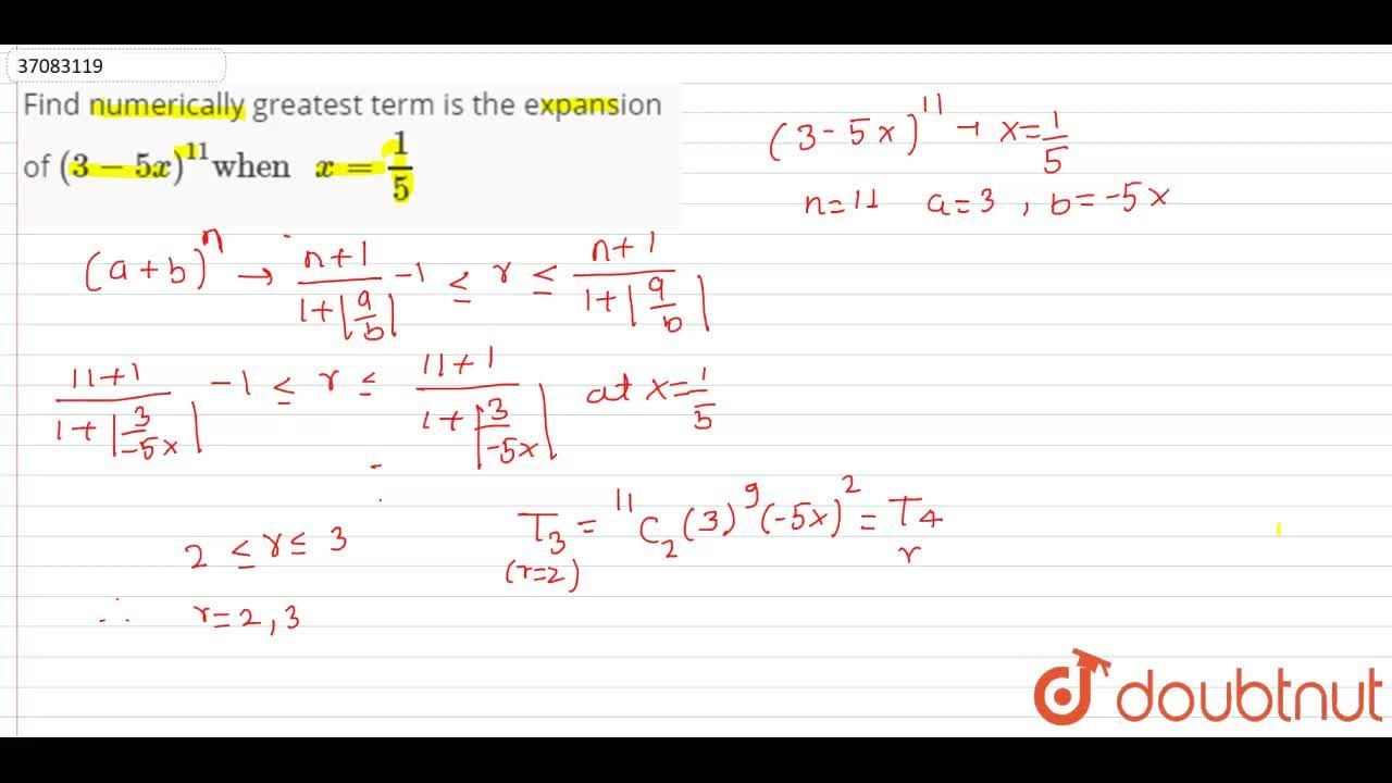 """Find numerically greatest term is the expansion of (3-5x)^11 """"when """" x=1,5"""