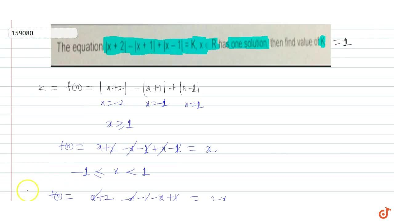 Solution for The equation |x + 2| - |x + 1| + |x – 1| = K, x i