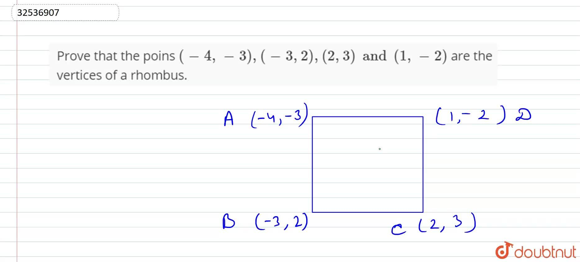 Solution for Prove that the poins (-4, -3), (-3, 2), (2, 3) an