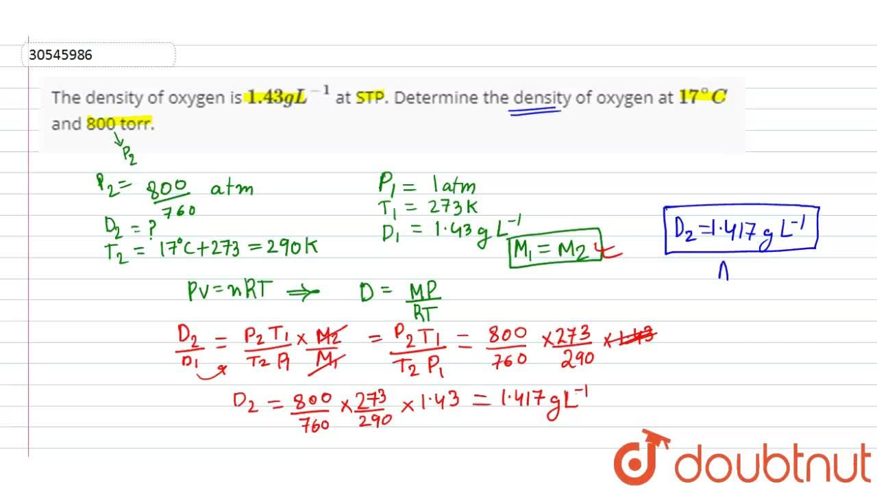 Solution for The density of oxygen is 1.43 g L^(-1) at STP. D