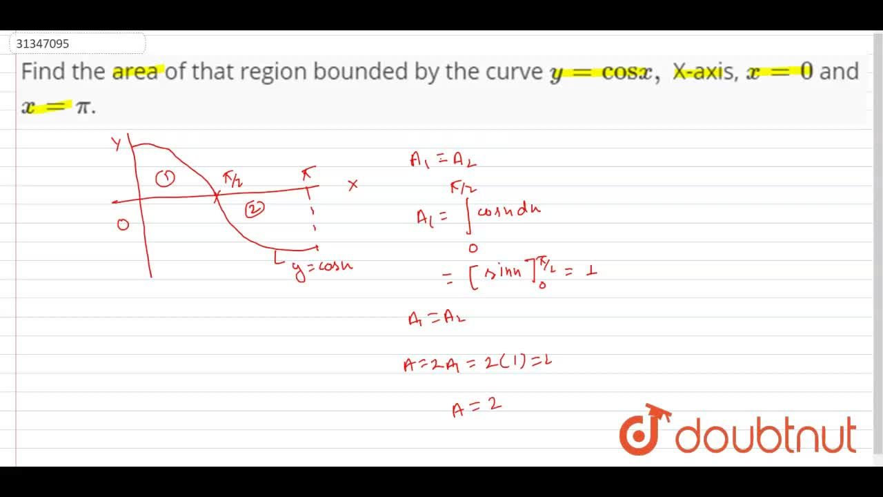 Solution for Find the area of that region bounded by the curve