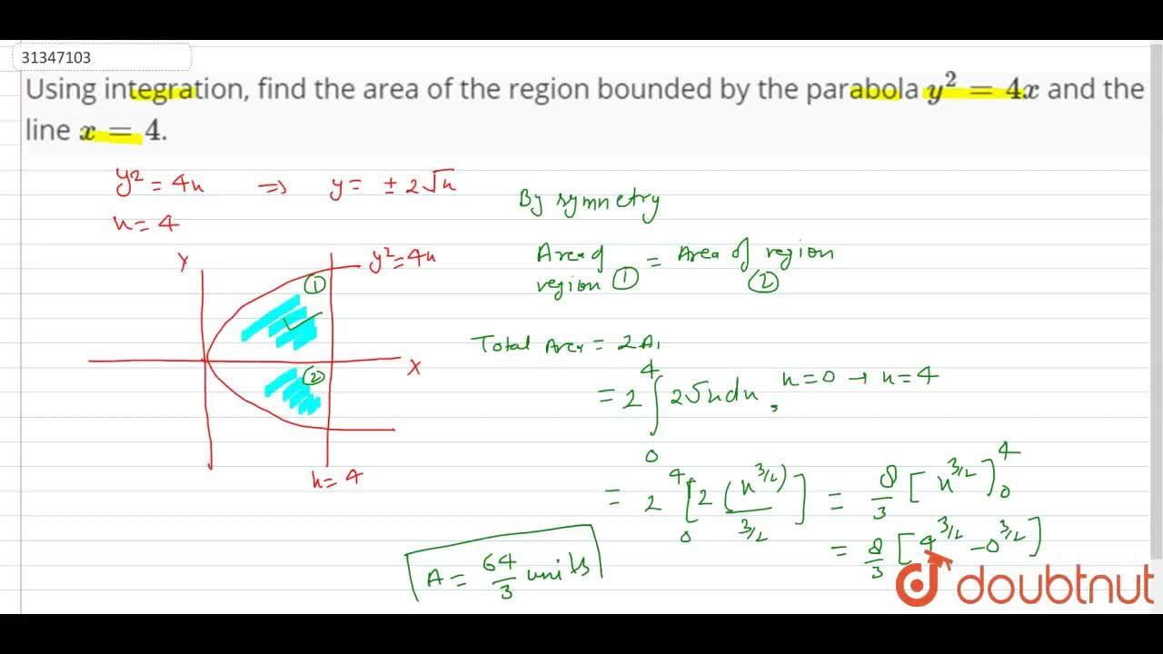 Solution for Using integration, find the area of the region bou