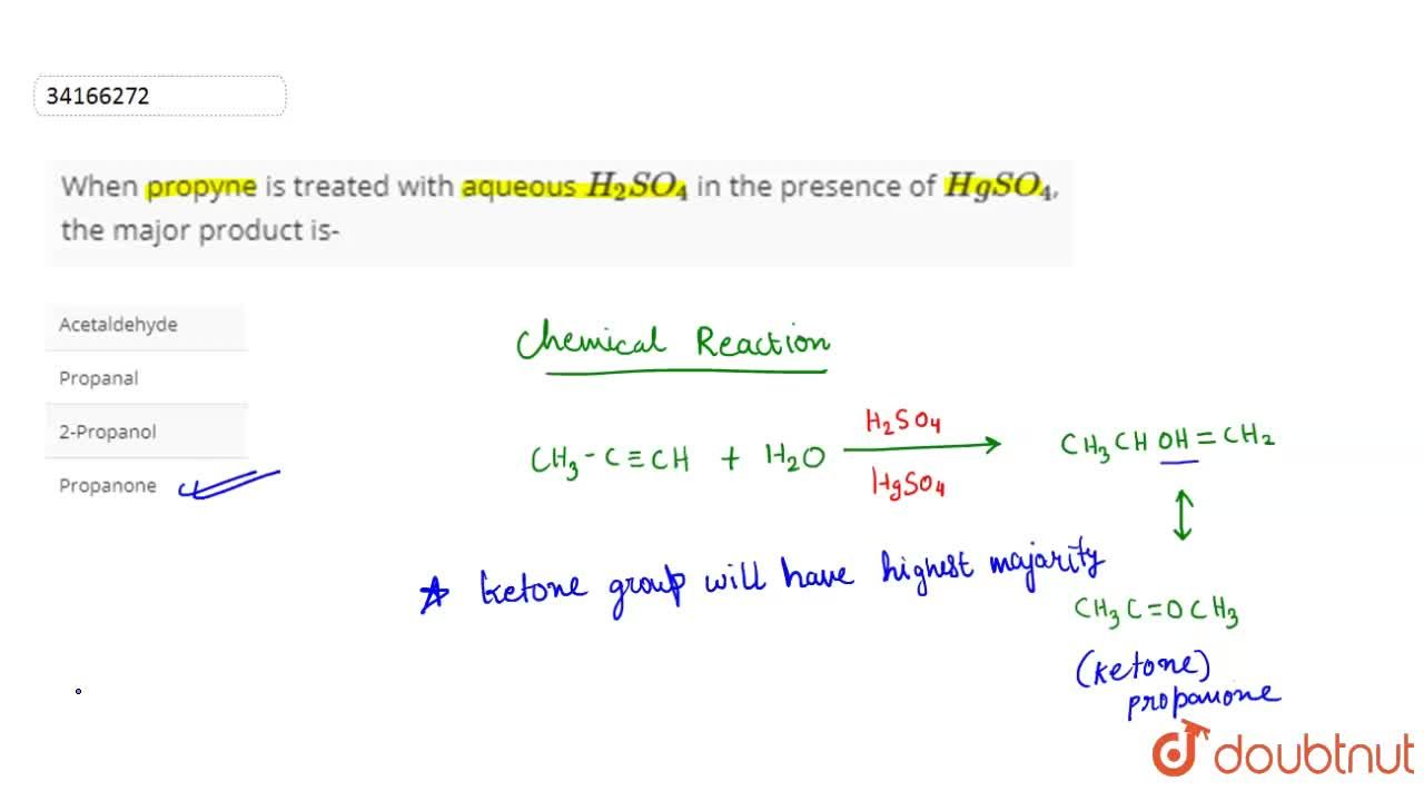 Solution for When propyne is treated with aqueous H_(2)SO_(4)