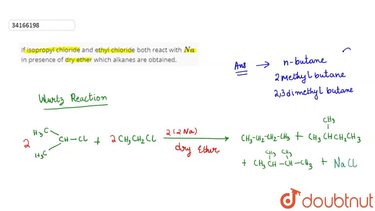 Solution for If isopropyl chloride and ethyl chloride both reac