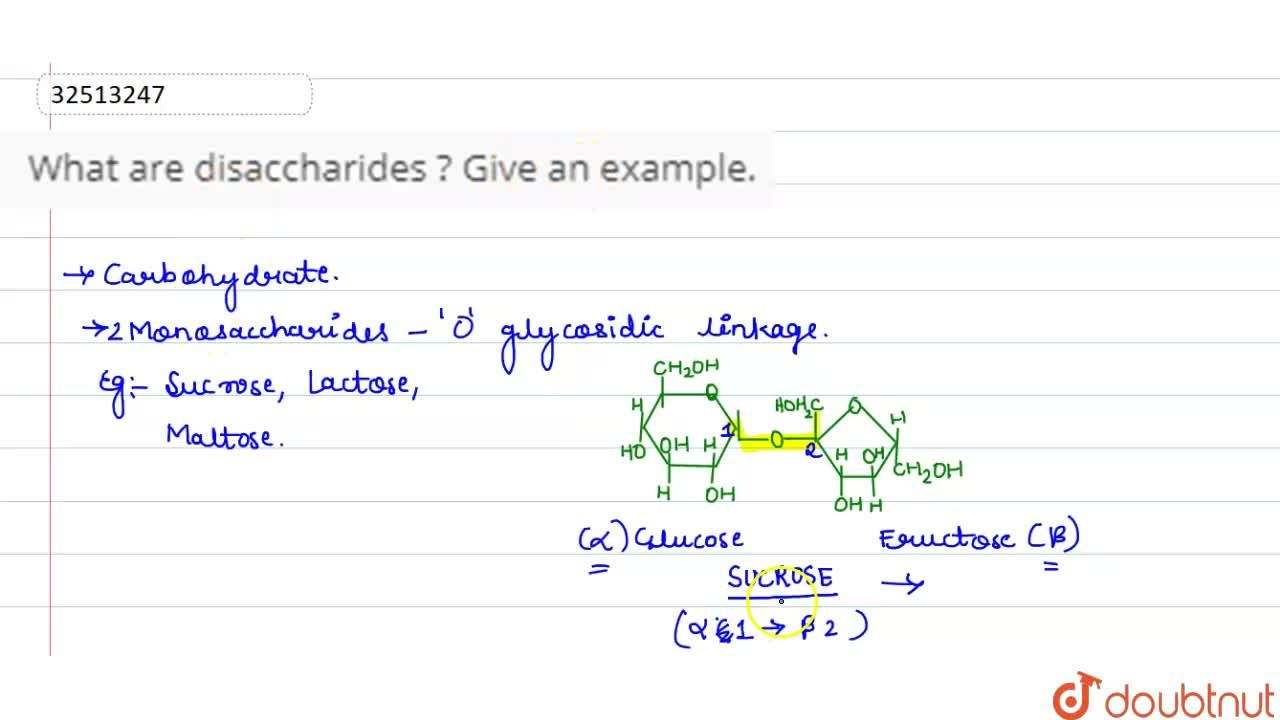Solution for What are disaccharides ? Given an example.