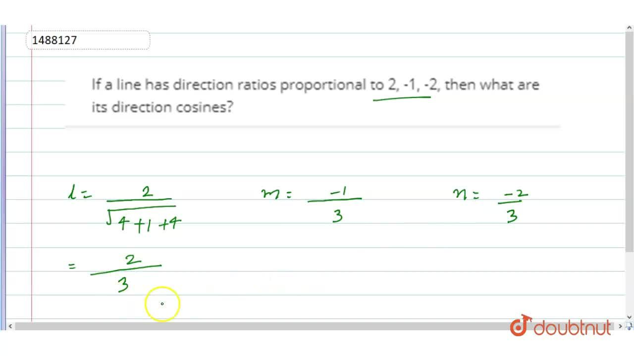 Solution for If a line has direction ratios proportional to 2,