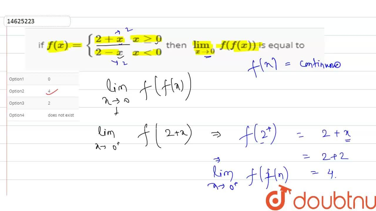 Solution for if f(x)={{:(2+x,xge0),(2-x,xlt0):} then lim_(x