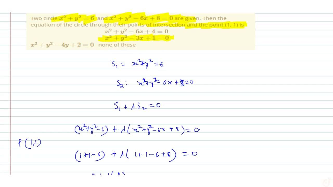 Solution for Two circle x^2+y^2=6 and x^2+y^2-6x+8=0 are gi