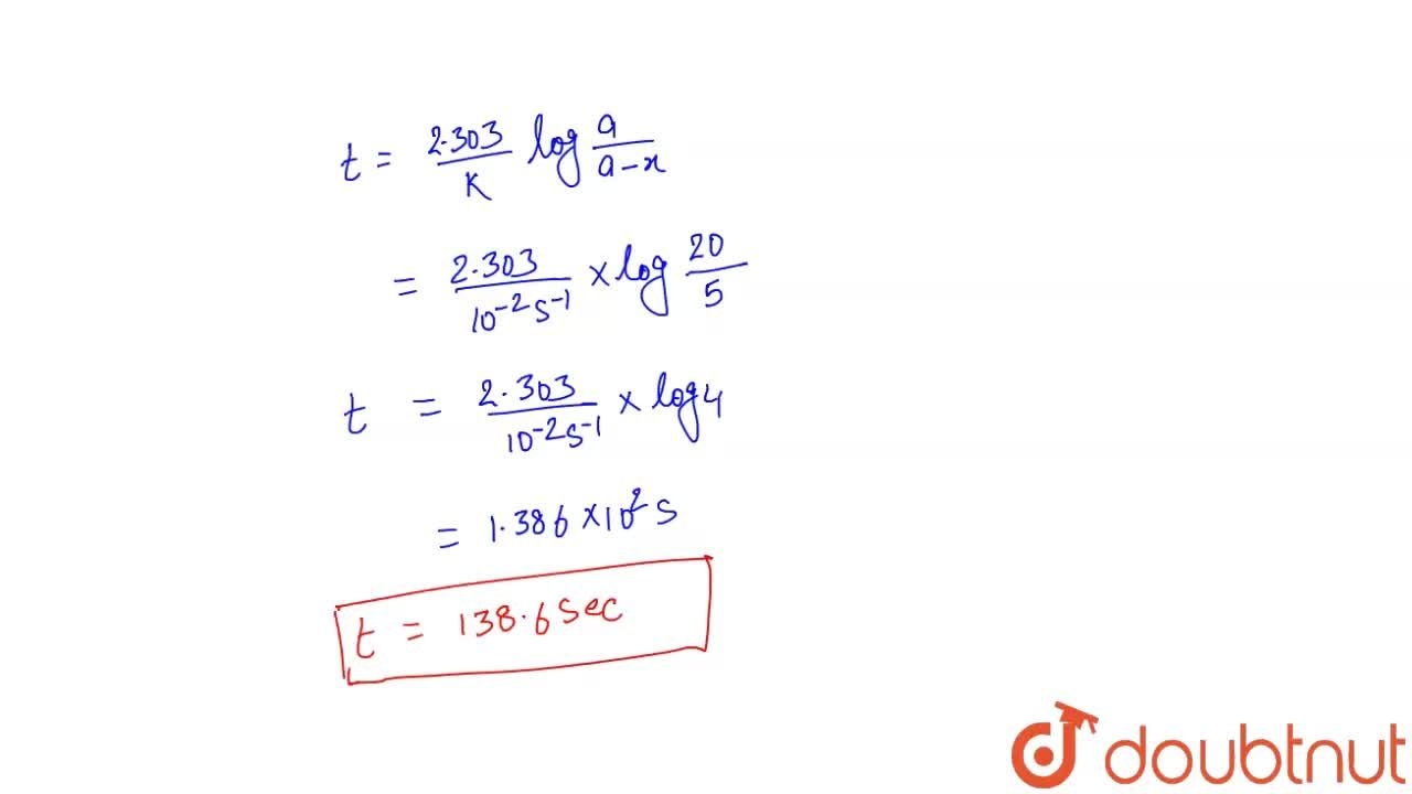 Solution for A first order reaction has specific rate of 10^(-
