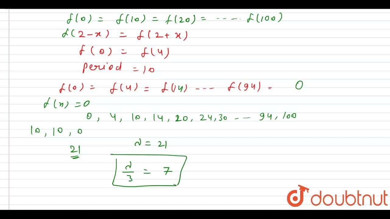 Solution for If f(2-x)=f(2+x) and f(7-x)=f(7+x) and f(0)=0