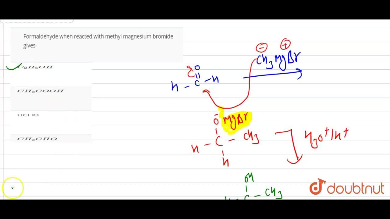 Solution for Formaldehyde when reacted with methyl magnesium br