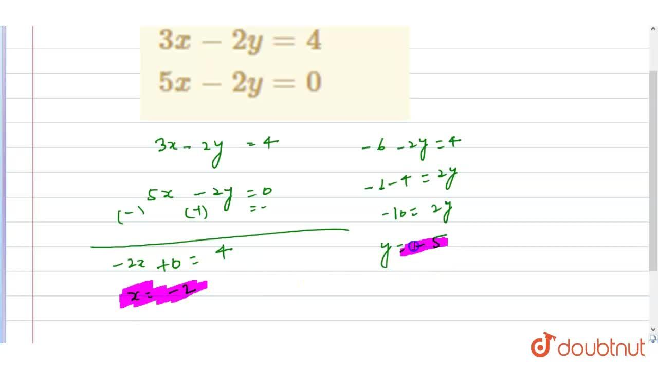 Solution for {:(3x - 2y = 4),(5x - 2y = 0):}